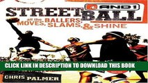 Read Now Streetball: All the Ballers, Moves, Slams,   Shine PDF Online