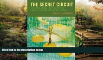 Must Have  The Secret Circuit: The Little-Known Court Where the Rules of the Information Age