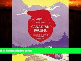 Enjoyed Read Canadian Pacific: Creating a Brand, Building a Nation