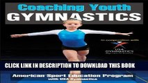 [Free Read] Coaching Youth Gymnastics (Coaching Youth Sports) Full Download