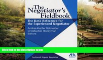 READ FULL  The Negotiator s Fieldbook: The Desk Reference for the Experienced Negotiator  READ