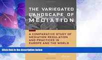 Big Deals  The Variegated Landscape of Mediation: A Comparative Study of Mediation Regulation and