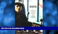 Pdf Online Hobo: A Young Man s Thoughts on Trains and Tramping in America