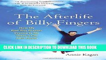 Ebook The Afterlife of Billy Fingers: How My Bad-Boy Brother Proved to Me There s Life After Death