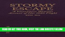 [PDF] FREE Stormy Escape: A Vietnamese Woman s Account of Her 1980 Flight Through Cambodia to