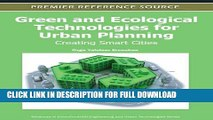 [Read PDF] Green and Ecological Technologies for Urban Planning: Creating Smart Cities Download