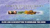 [PDF] Human Development and Faith: Life-Cycle Stages of Body, Mind, and Soul Popular Online
