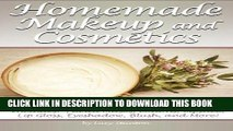 [PDF] Homemade Makeup and Cosmetics: Learn How to Make Your Own Natural Makeup and Cosmetics