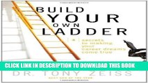 [PDF] Build Your Own Ladder: 4 Secrets to Making Your Career Dreams Come True Full Collection