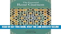 [EBOOK] DOWNLOAD The Essential Rene Guenon: Metaphysics, Tradition, and the Crisis of Modernity