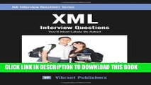 [Read] Ebook XML Interview Questions You ll Most Likely Be Asked (Job Interview Questions Series)