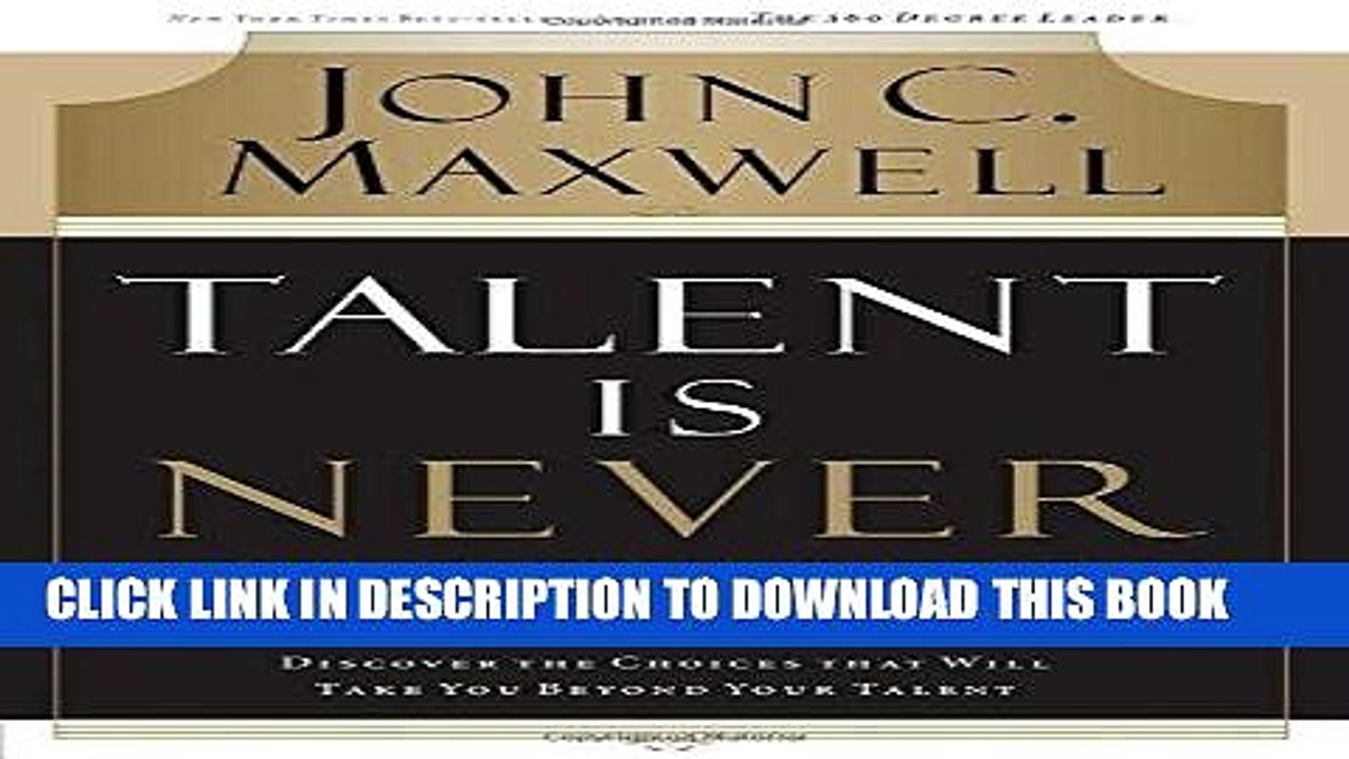 [Ebook] Talent Is Never Enough: Discover the Choices That Will Take You Beyond Your Talent