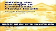 [Free Read] Shifting the Paradigm in Community Mental Health: Toward Empowerment and Community