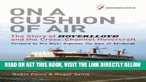 [Free Read] On a Cushion of Air: The Story of Hoverlloyd and the Cross-Channel Hovercraft Full