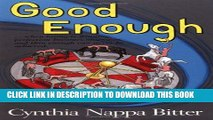 Ebook Good Enough...When Losing is Winning, and Thin Enough Can Never be Achieved Free Read