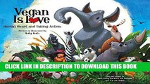 Best Seller Vegan Is Love: Having Heart and Taking Action Free Read