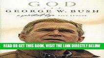 [Free Read] God and George W. Bush: A Spiritual Life Full Online