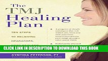 Ebook The TMJ Healing Plan: Ten Steps to Relieving Headaches, Neck Pain and Jaw Disorders