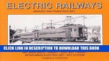 Read Now Electric Railways Around San Francisco Bay Vol. 1: Bay Area Rapid Transit-East Bay