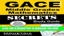 Read Now GACE Middle Grades Mathematics Secrets Study Guide: GACE Test Review for the Georgia
