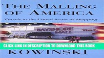 [New] Ebook The Malling of America: Travels in the United States of Shopping Free Read