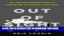 [Ebook] Out of Sight: The Long and Disturbing Story of Corporations Outsourcing Catastrophe