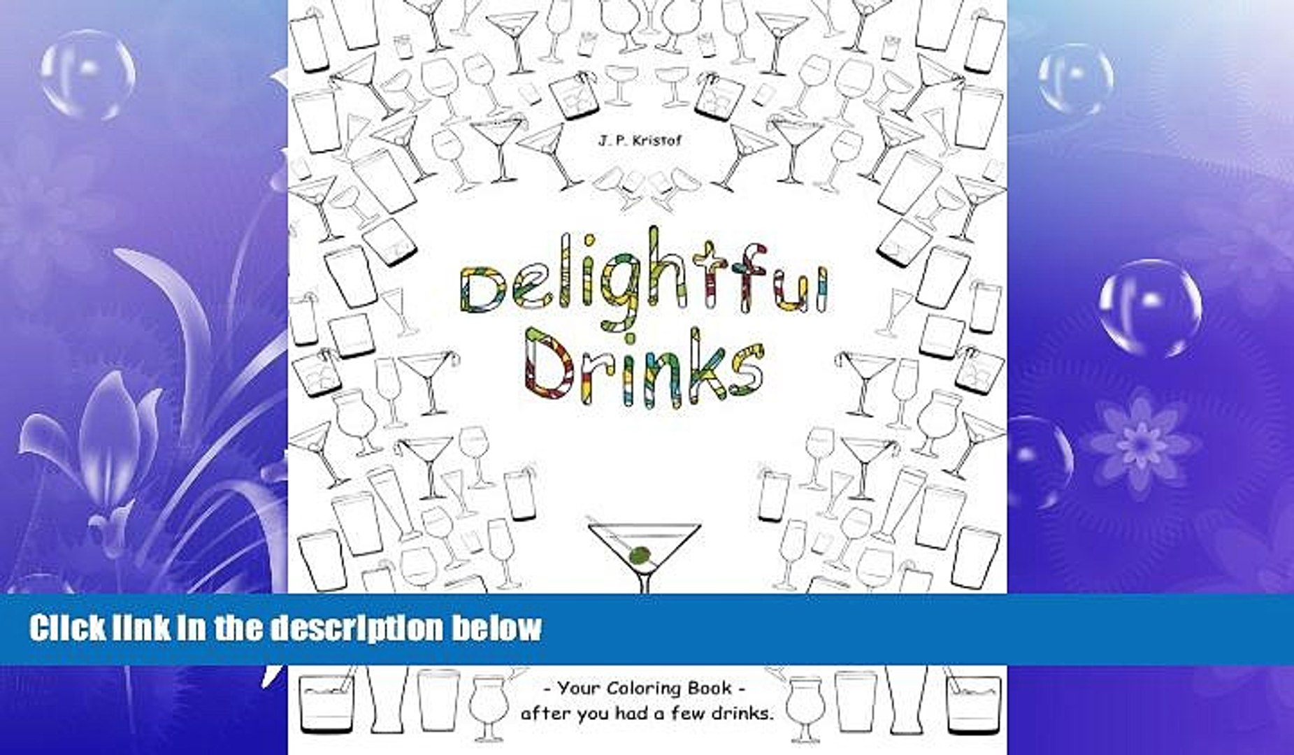 READ book  Delightful Drinks: Your Coloring Book -  after you had a few drinks. (Volume 1)  BOOK