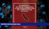 Big Deals  Evidence, A Concise Comparison of the Federal Rules with the California Code (American