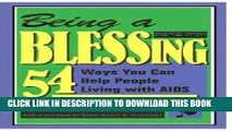 [Read] Ebook Being a Blessing: 54 Ways You Can Help People Living With AIDS New Reales