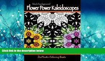 READ book  Black Background Flower Power Kaleidoscopes: Floral inspired kaleidoscope coloring