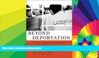 READ FULL  Beyond Deportation: The Role of Prosecutorial Discretion in Immigration Cases