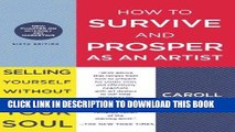 [Read] Ebook How to Survive and Prosper as an Artist: Selling Yourself Without Selling Your Soul