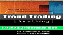 [Ebook] Trend Trading for a Living: Learn the Skills and Gain the Confidence to Trade for a Living