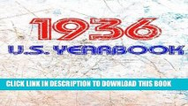 [Read] Ebook The 1936 U.S. Yearbook: Interesting facts from 1936 including News, Sport, Music,