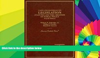READ FULL  Cases and Materials on Legislation, Statutes and the Creation of Public Policy