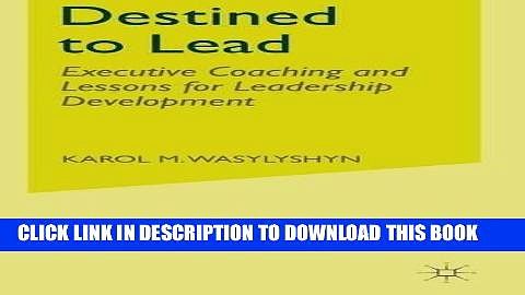 [Read] Ebook Destined to Lead: Executive Coaching and Lessons for Leadership Development New Reales