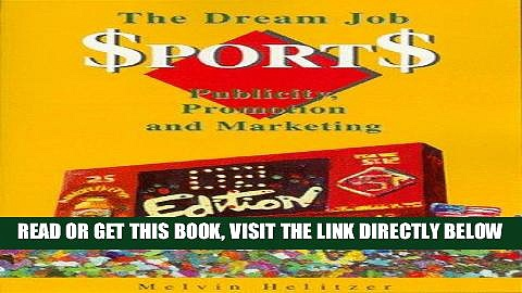 [PDF] FREE The Dream Job: Sports Publicity, Promotion   Marketing [Download] Online