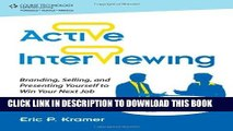 [Read] Ebook Active Interviewing: Branding, Selling, and Presenting Yourself to Win Your Next Job