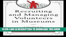 [Read] Ebook Recruiting and Managing Volunteers in Museums: A Handbook for Volunteer Management