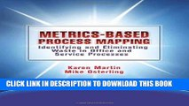 [Free Read] Metrics-Based Process Mapping: Identifying and Eliminating Waste in Office and Service
