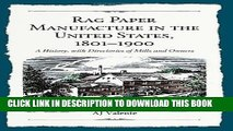 [Free Read] Rag Paper Manufacture in the United States, 1801-1900: A History, with Directories of