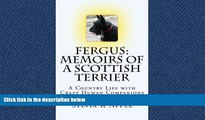 FREE DOWNLOAD  Fergus: Memoirs of a Scottish Terrier: A Country Life with Crazy Human Companions