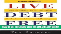 [PDF] FREE Live Debt-Free: How to Quickly Pay Off Your Credit Cards, Personal Loans, and