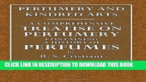 [Free Read] Perfumery and Kindred Arts.: A Comprehensive Treatise on Perfumery. Containing a