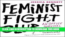 [Free Read] Feminist Fight Club: An Office Survival Manual for a Sexist Workplace Full Online