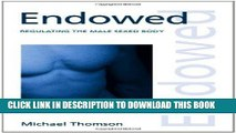 [PDF] Endowed  Regulating the Male Sexed Body (Discourses of Law) Popular Collection