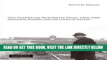 [PDF] FREE The Frankfurt Auschwitz Trial, 1963-1965: Genocide, History, and the Limits of the Law