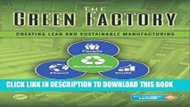 [Free Read] The Green Factory: Creating Lean and Sustainable Manufacturing Full Download
