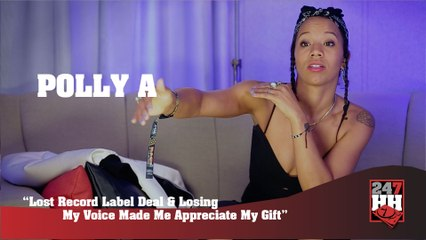 Polly A - Lost Record Label Deal & Losing My Voice Made Me Appreciate My Gift (247HH Exclusive) (247HH Exclusive)