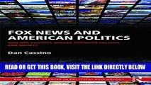 [BOOK] PDF Fox News and American Politics: How One Channel Shapes American Politics and Society